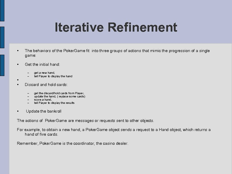 Iterative Refinement • The behaviors of the Poker. Game fit into three groups of
