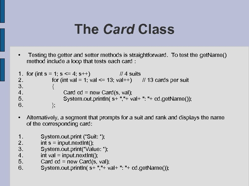 The Card Class • Testing the getter and setter methods is straightforward. To test