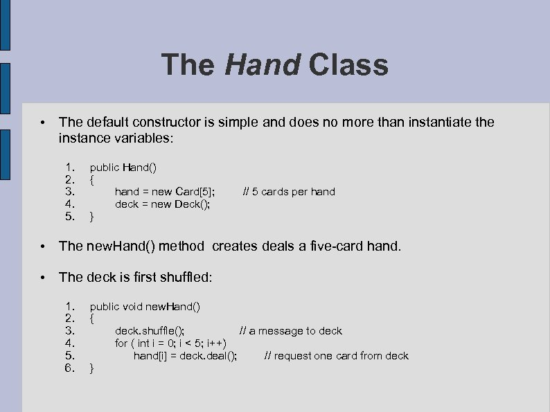 The Hand Class • The default constructor is simple and does no more than