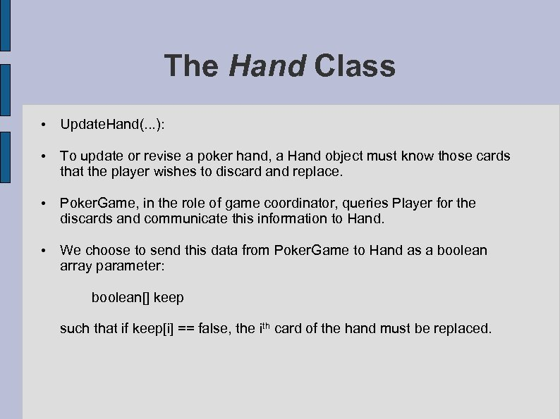 The Hand Class • Update. Hand(. . . ): • To update or revise