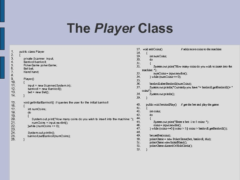 The Player Class 1. 2. 3. 4. 5. 6. 7. 8. 9. 10. 11.