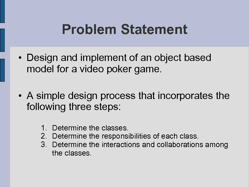 Problem Statement • Design and implement of an object based model for a video