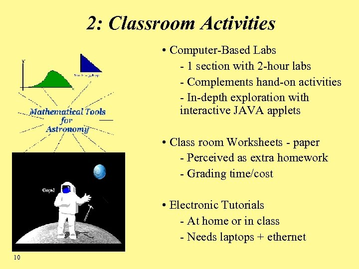 2: Classroom Activities • Computer-Based Labs - 1 section with 2 -hour labs -