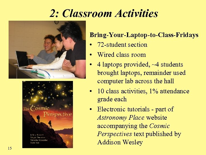 2: Classroom Activities Bring-Your-Laptop-to-Class-Fridays • 72 -student section • Wired class room • 4