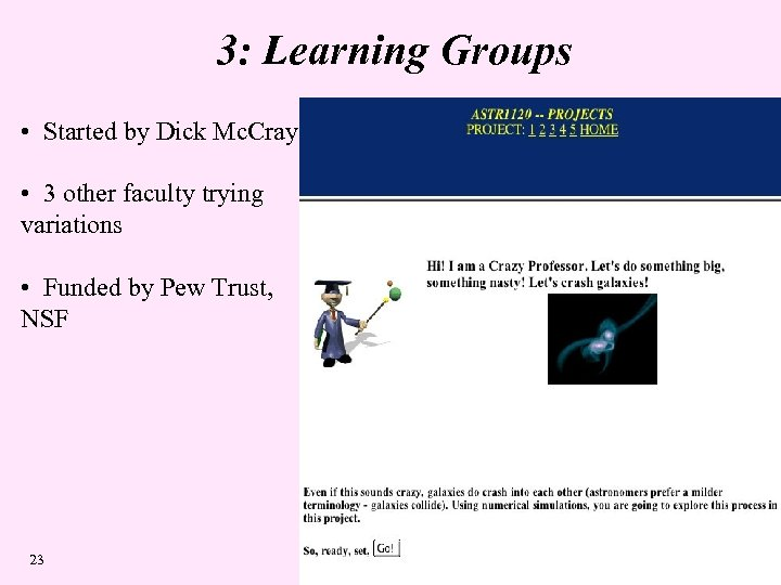 3: Learning Groups • Started by Dick Mc. Cray • 3 other faculty trying