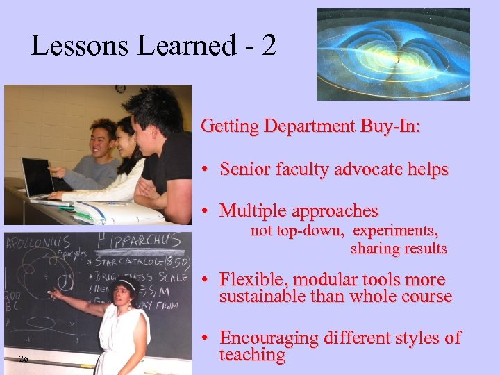 Lessons Learned - 2 Getting Department Buy-In: • Senior faculty advocate helps • Multiple