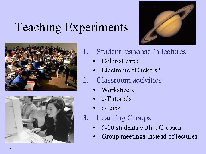 """Teaching Experiments 1. Student response in lectures • Colored cards • Electronic """"Clickers"""" 2."""
