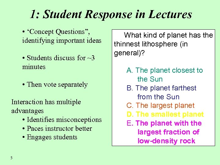 """1: Student Response in Lectures • 'Concept Questions"""", identifying important ideas • Students discuss"""