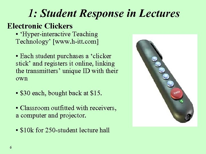 1: Student Response in Lectures Electronic Clickers • 'Hyper-interactive Teaching Technology' [www. h-itt. com]