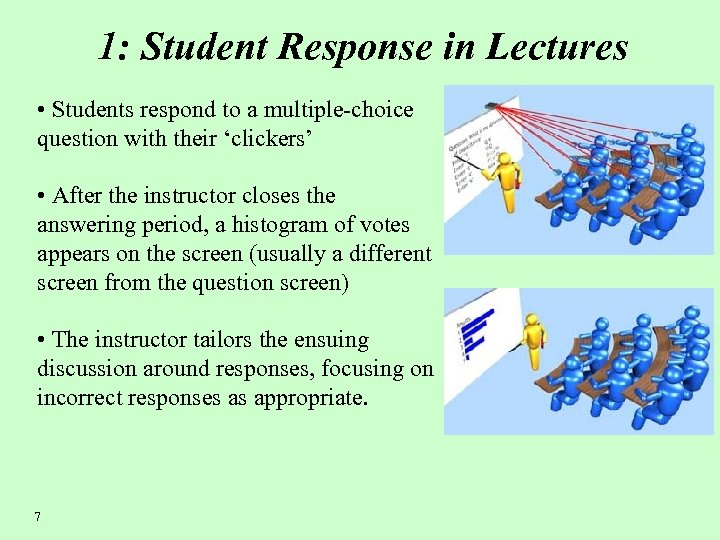 1: Student Response in Lectures • Students respond to a multiple-choice question with their