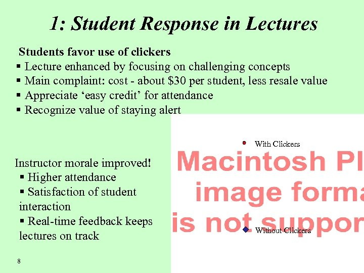 1: Student Response in Lectures Students favor use of clickers § Lecture enhanced by