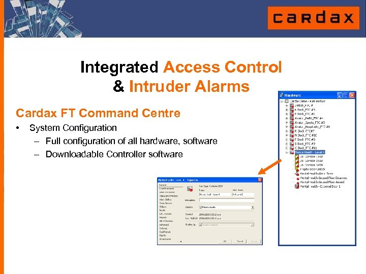 Integrated Access Control & Intruder Alarms Cardax FT Command Centre • System Configuration –