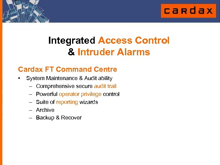 Integrated Access Control & Intruder Alarms Cardax FT Command Centre • System Maintenance &