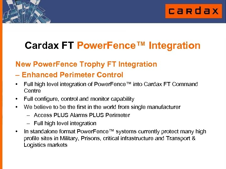 Cardax FT Power. Fence™ Integration New Power. Fence Trophy FT Integration – Enhanced Perimeter