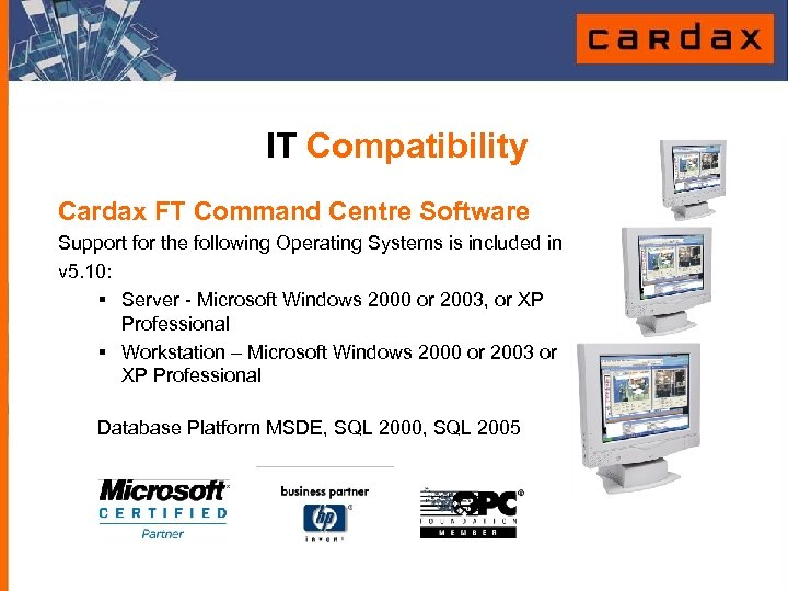 IT Compatibility Cardax FT Command Centre Software Support for the following Operating Systems is