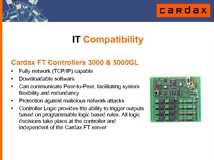 IT Compatibility Cardax FT Controllers 3000 & 5000 GL • • • Fully network