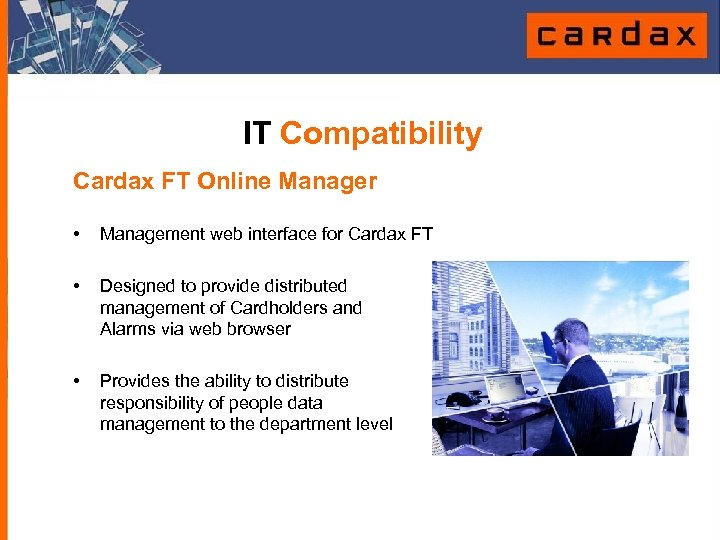 IT Compatibility Cardax FT Online Manager • Management web interface for Cardax FT •