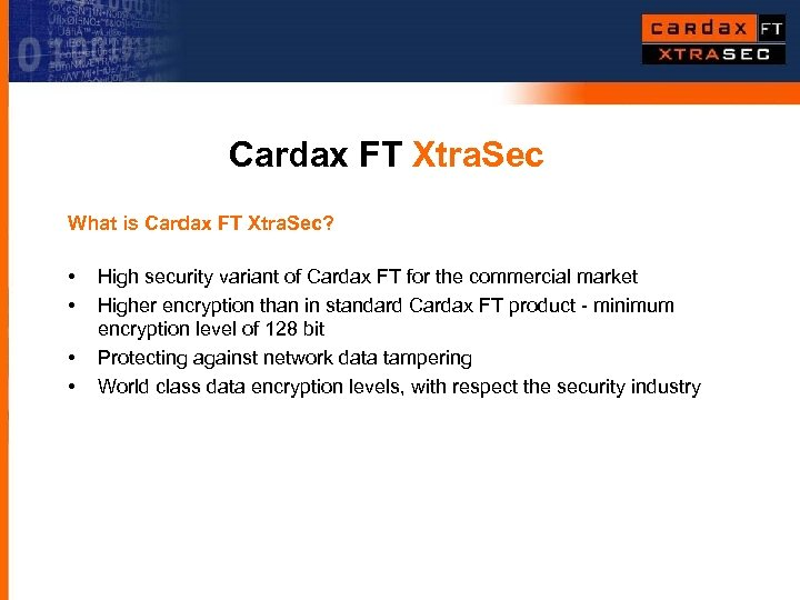 Cardax FT Xtra. Sec What is Cardax FT Xtra. Sec? • • High security
