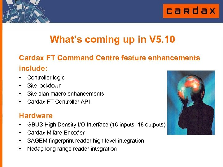 What's coming up in V 5. 10 Cardax FT Command Centre feature enhancements include: