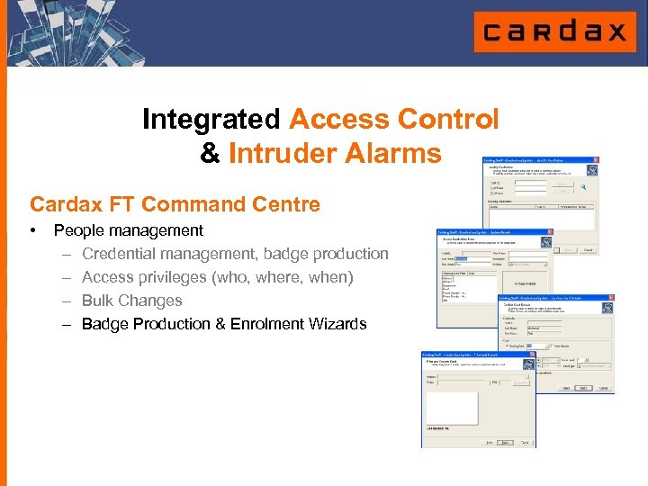 Integrated Access Control & Intruder Alarms Cardax FT Command Centre • People management –