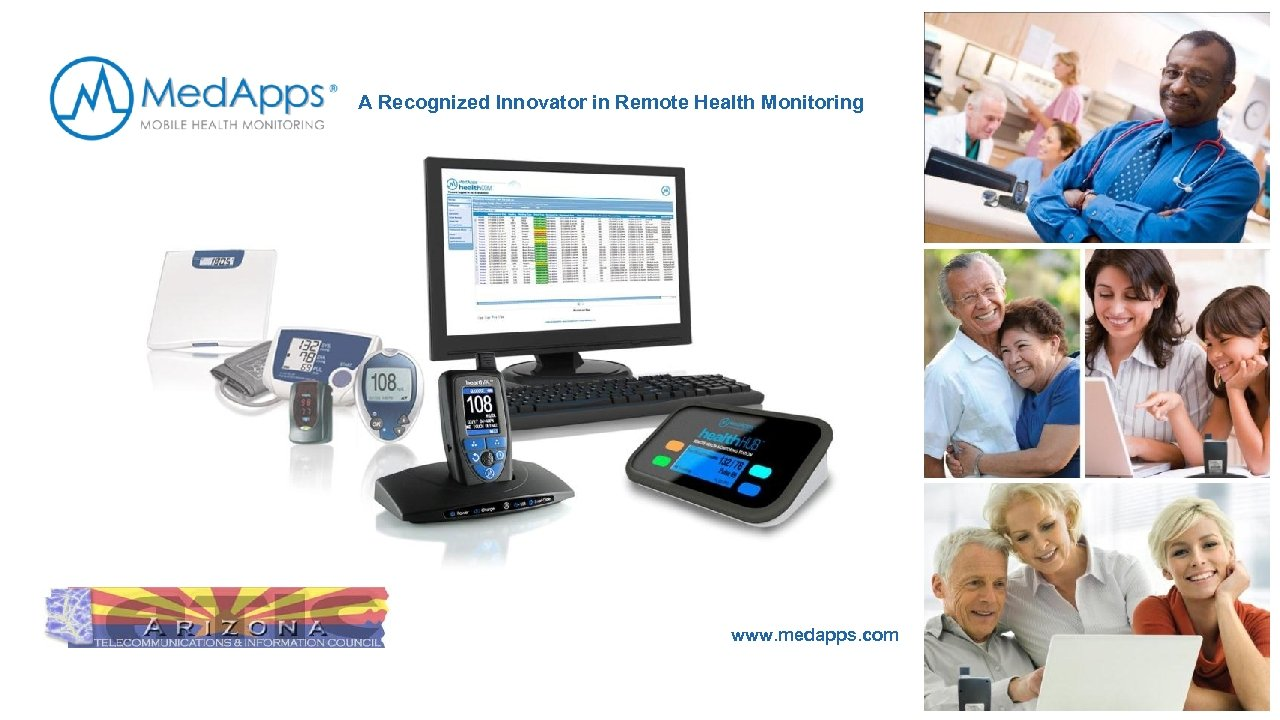 A Recognized Innovator in Remote Health Monitoring www. medapps. com