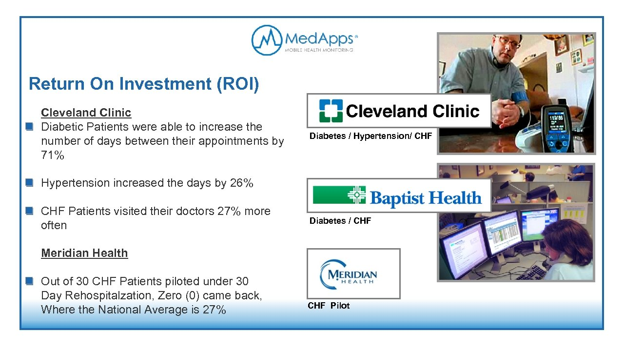 Return On Investment (ROI) Cleveland Clinic Diabetic Patients were able to increase the number