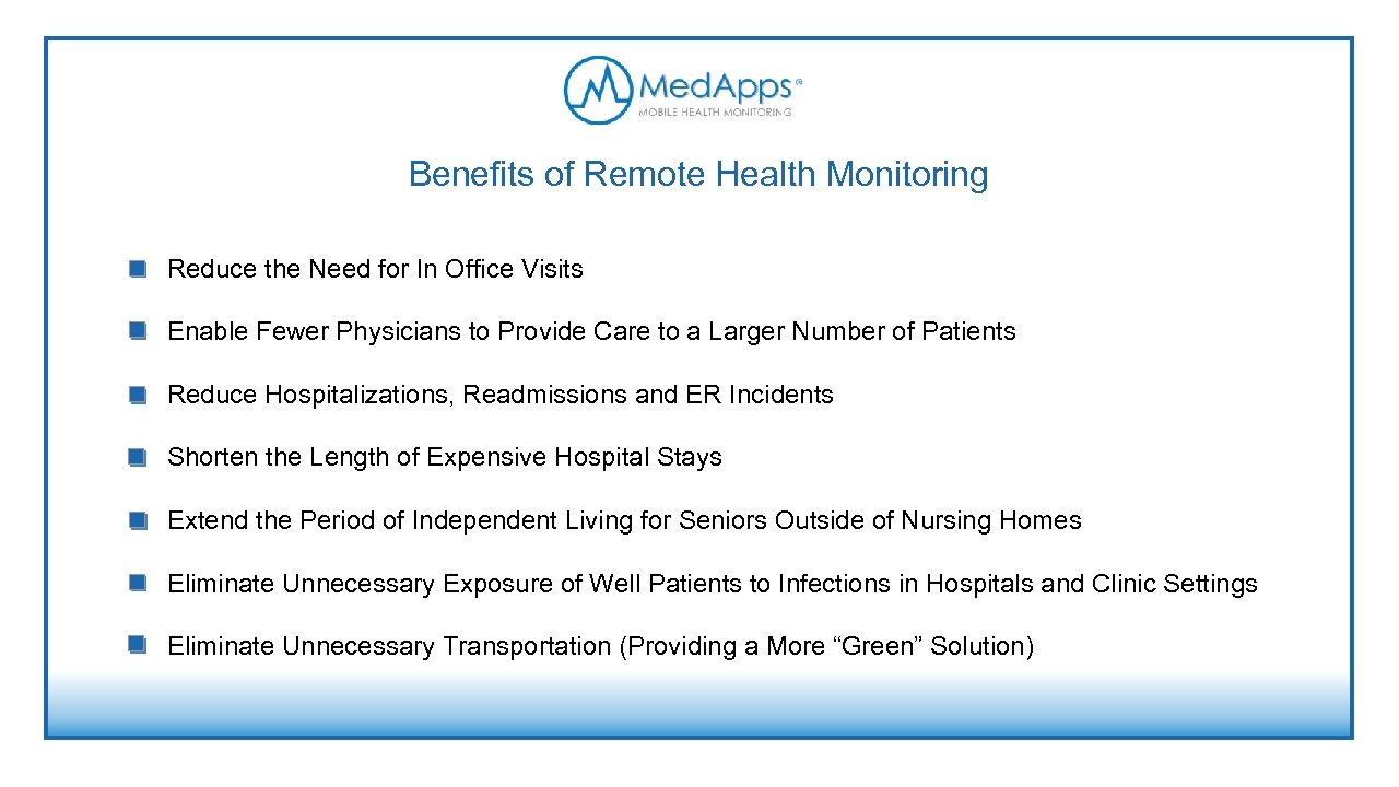 Benefits of Remote Health Monitoring Reduce the Need for In Office Visits Enable Fewer