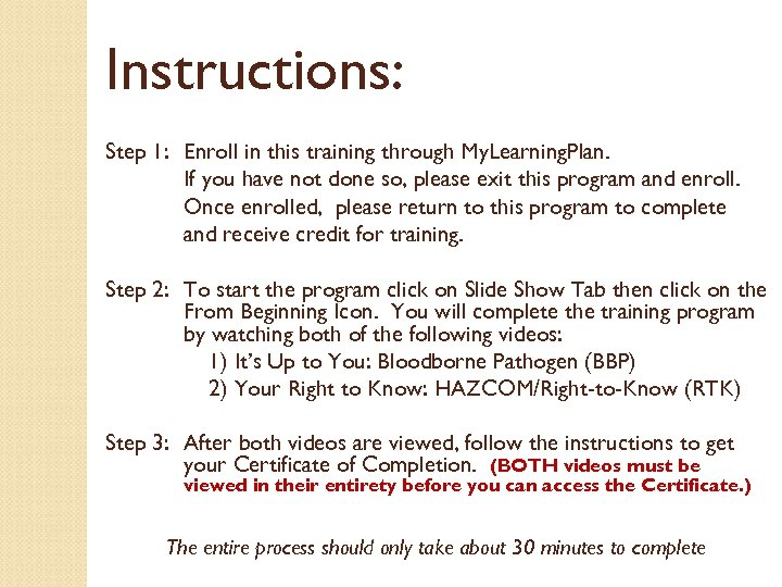 Instructions: Step 1: Enroll in this training through My. Learning. Plan. If you have