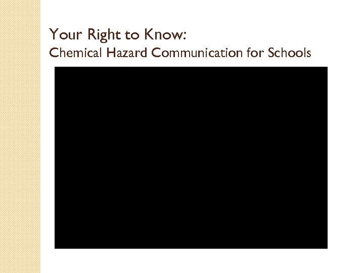 Your Right to Know: Chemical Hazard Communication for Schools