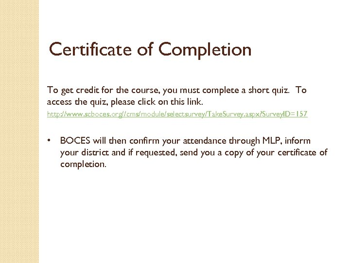 Certificate of Completion To get credit for the course, you must complete a short