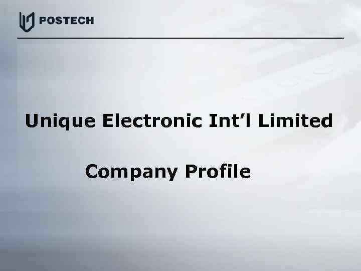 Unique Electronic Int'l Limited Company Profile