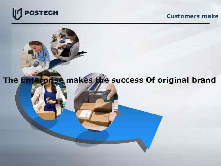 Customers make The Enterprise makes the success Of original brand