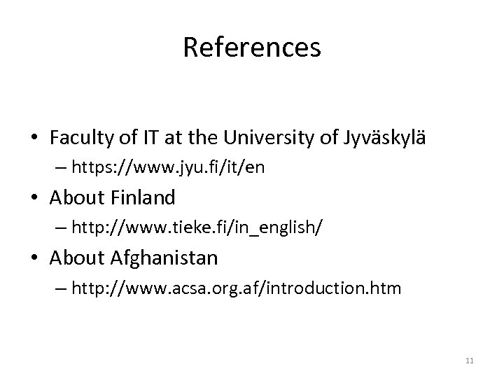 References • Faculty of IT at the University of Jyväskylä – https: //www. jyu.