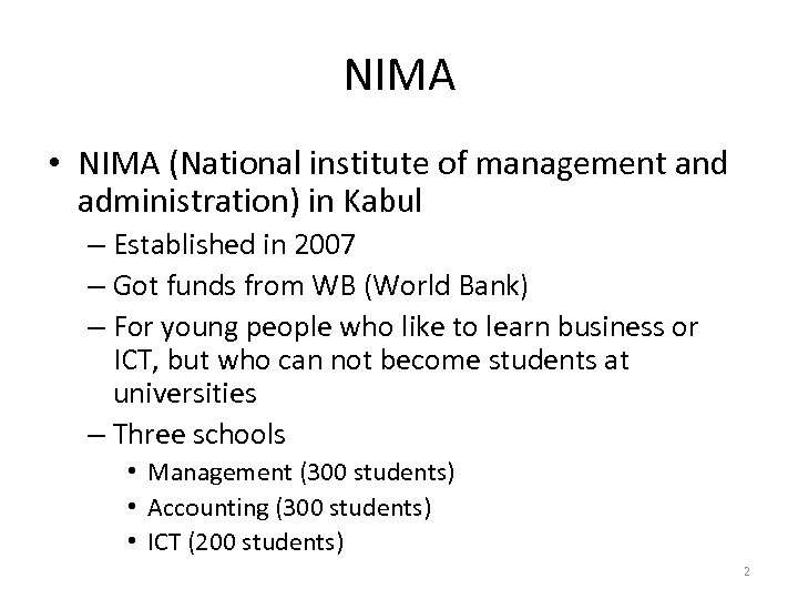 NIMA • NIMA (National institute of management and administration) in Kabul – Established in