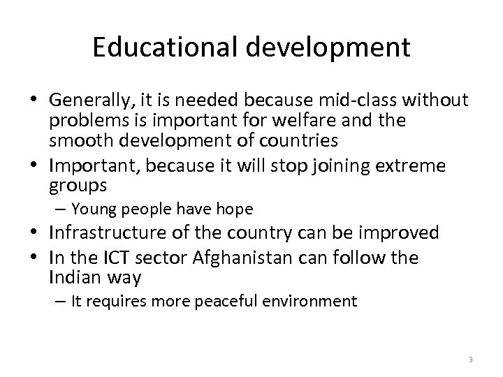 Educational development • Generally, it is needed because mid-class without problems is important for