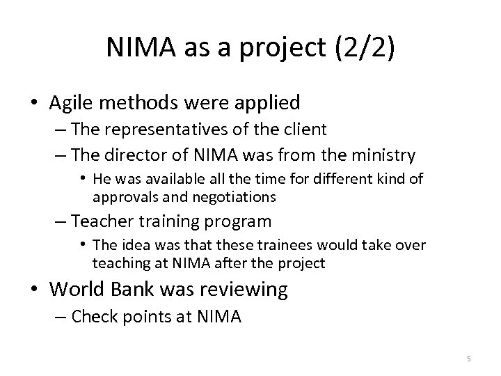 NIMA as a project (2/2) • Agile methods were applied – The representatives of