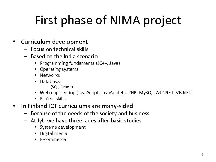 First phase of NIMA project • Curriculum development – Focus on technical skills –