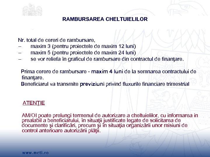 RAMBURSAREA CHELTUIELILOR Nr. total de cereri de rambursare, – maxim 3 (pentru proiectele de