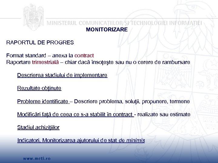 MONITORIZARE RAPORTUL DE PROGRES Format standard – anexa la contract Raportare trimestrială – chiar