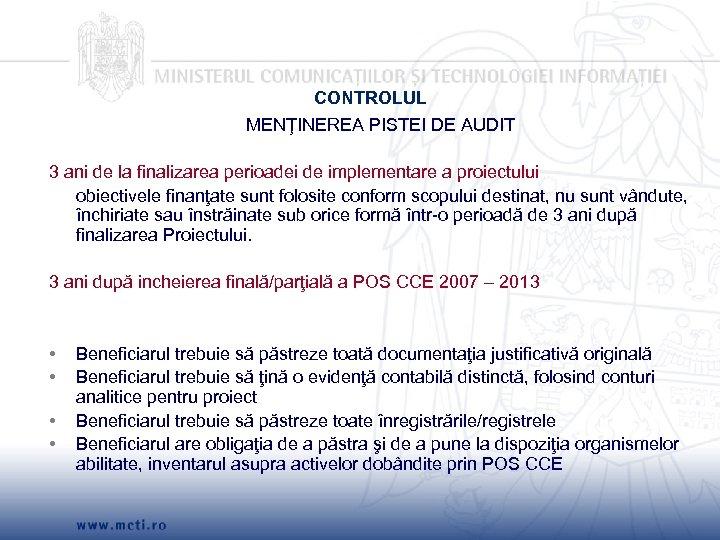 CONTROLUL MENŢINEREA PISTEI DE AUDIT 3 ani de la finalizarea perioadei de implementare a