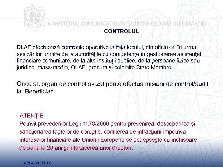 CONTROLUL DLAF efectuează controale operative la faţa locului, din oficiu ori în urma sesizărilor