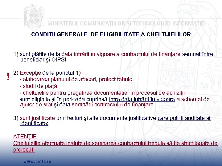 CONDITII GENERALE DE ELIGIBILITATE A CHELTUIELILOR 1) sunt plătite de la data intrării în