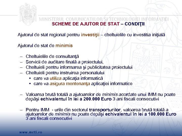 SCHEME DE AJUTOR DE STAT – CONDIŢII Ajutorul de stat regional pentru investiţii –