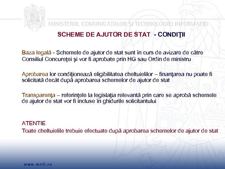 SCHEME DE AJUTOR DE STAT - CONDIŢII Baza legală - Schemele de ajutor de