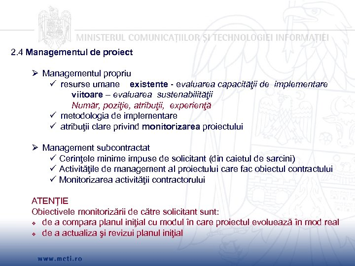 2. 4 Managementul de proiect Ø Managementul propriu resurse umane existente - evaluarea capacităţii