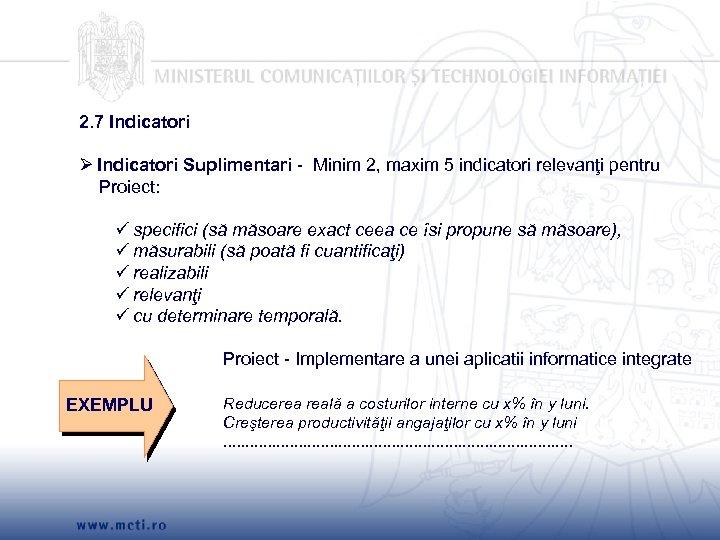 2. 7 Indicatori Ø Indicatori Suplimentari - Minim 2, maxim 5 indicatori relevanţi pentru