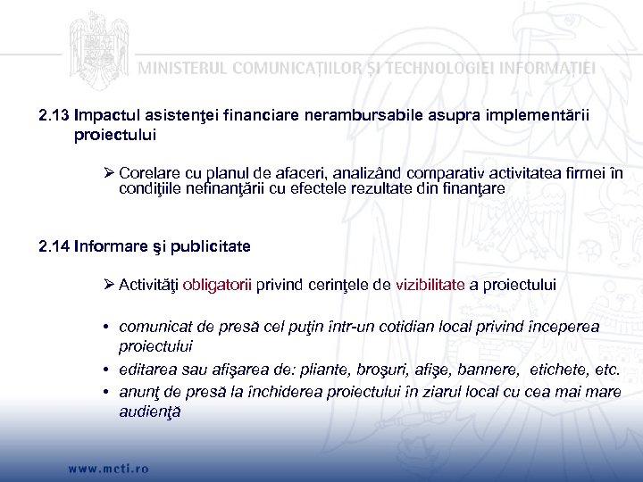 2. 13 Impactul asistenţei financiare nerambursabile asupra implementării proiectului Ø Corelare cu planul de