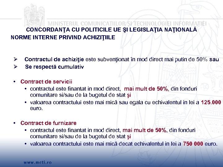 CONCORDANŢA CU POLITICILE UE ŞI LEGISLAŢIA NAŢIONALĂ NORME INTERNE PRIVIND ACHIZIŢIILE Ø Ø Contractul