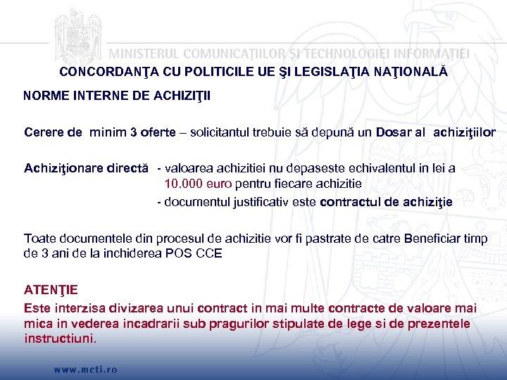 CONCORDANŢA CU POLITICILE UE ŞI LEGISLAŢIA NAŢIONALĂ NORME INTERNE DE ACHIZIŢII Cerere de minim
