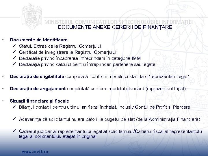 DOCUMENTE ANEXE CERERII DE FINANŢARE • Documente de identificare Statut, Extras de la